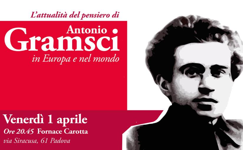 L'attualità del pensiero di Antonio Gramsci, in Europa e nel mondo.
