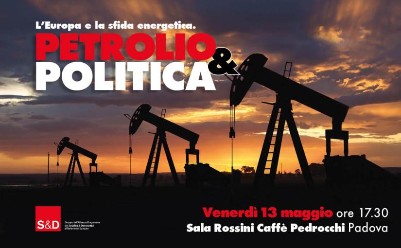 Petrolio & Politica: l'Europa e la sfida energetica