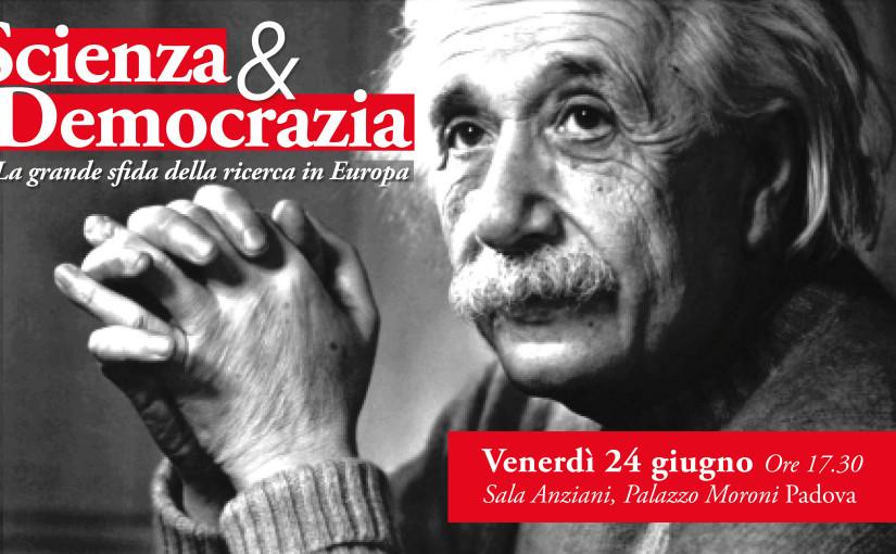 Scienza & Democrazia. La grande sfida della ricerca in Europa