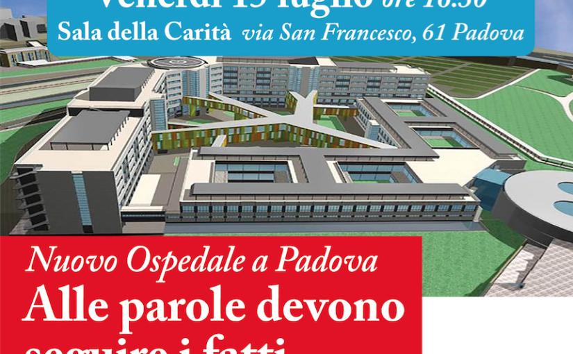 Nuovo Ospedale a Padova, alle parole devono seguire i fatti